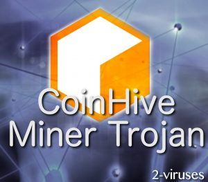 CoinHive Miner Trojan